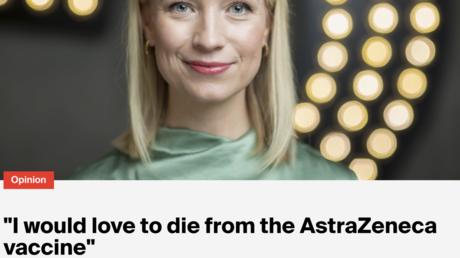 "Norwegian journalist says she'd ""LOVE TO DIE"" from AstraZeneca's vaccine"